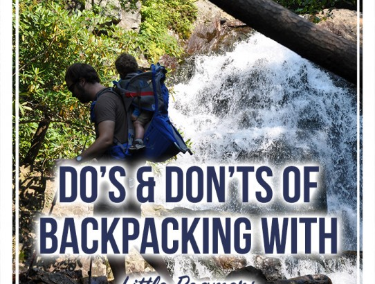 Do's and Don'ts of Backpacking with Little Roamers